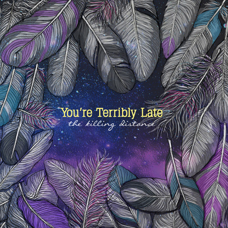 You're Terribly Late - The Killing Distance