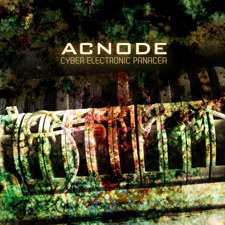 Acnode - Cyber Electronic Panacea