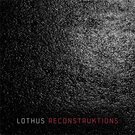 Lothus - Reconstruktions
