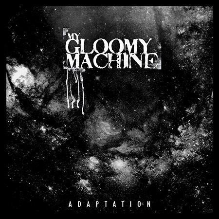 My Gloomy Machine - Adaptation