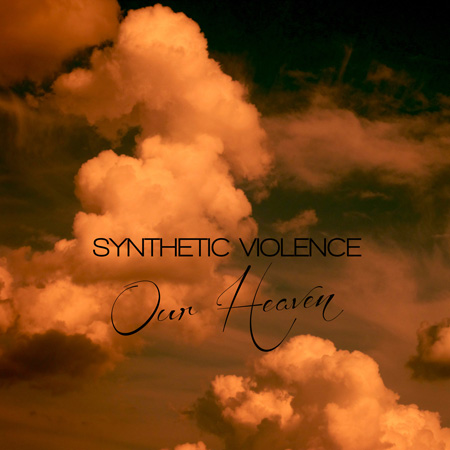 Synthetic Violence -Our Heaven