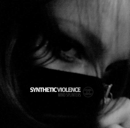 [AR_006] Synthetic Violence - Mind Splinters EP